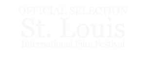 St. Louis International Film Festival Official Selection 2019